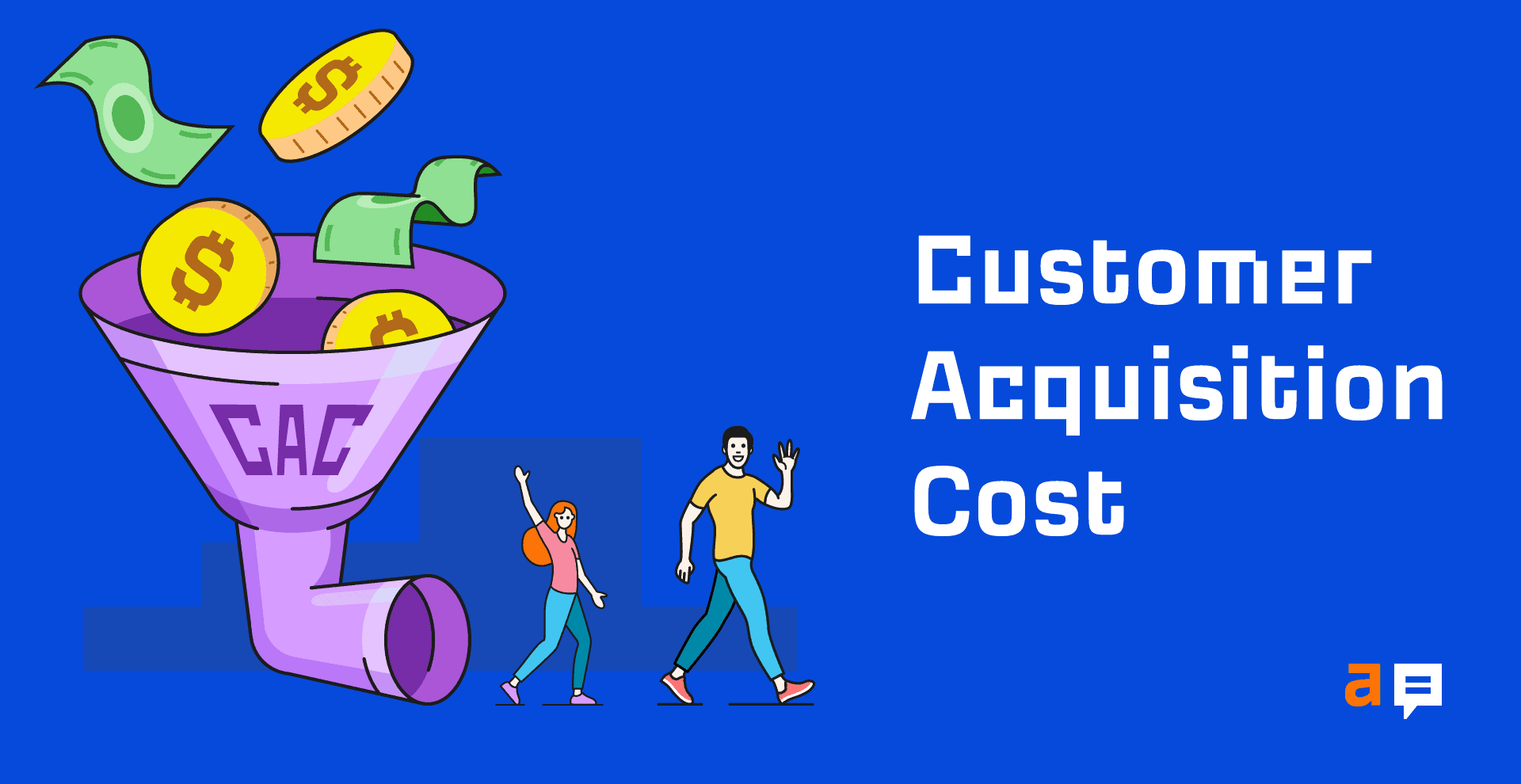 How to Use & Reduce Customer Acquisition Cost (CAC)