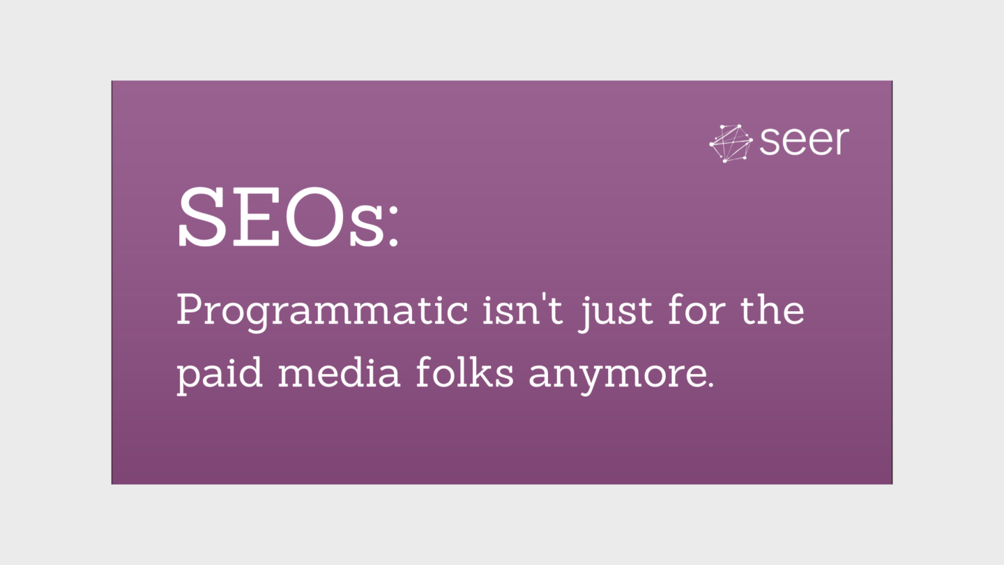Leverage Programmatic SEO (& Scale Your Approach)