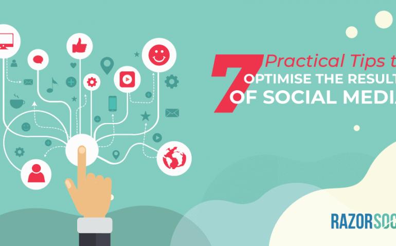 Social media optimisation strategies - 7 practical tips to optimise social media
