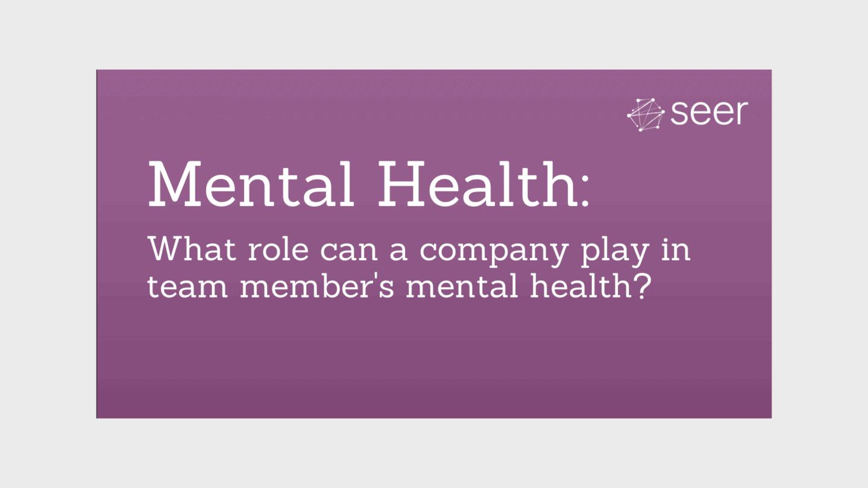 Tackling Mental Health at Seer