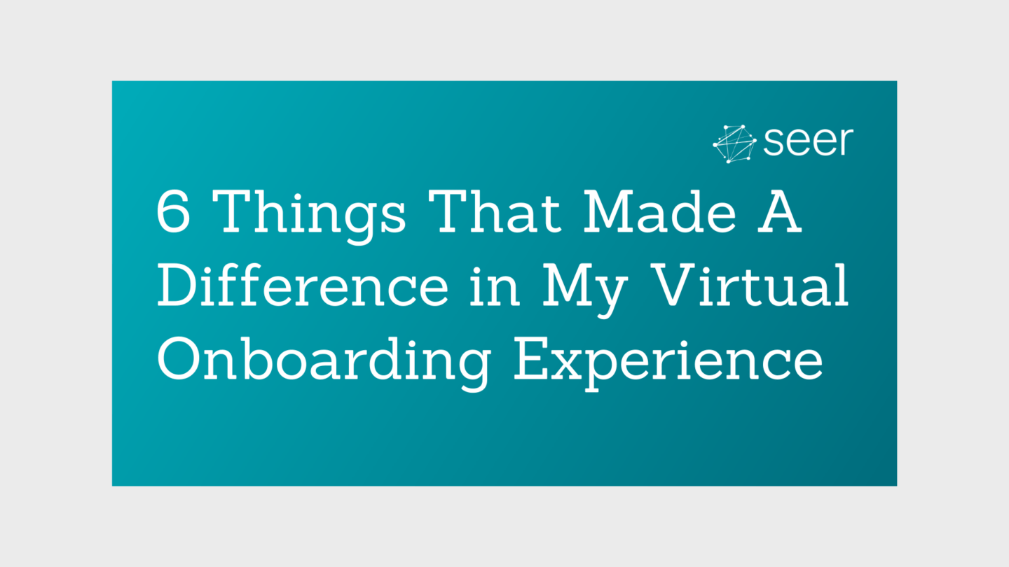 The 6 Things That Made a Difference in My Virtual Onboarding Experience