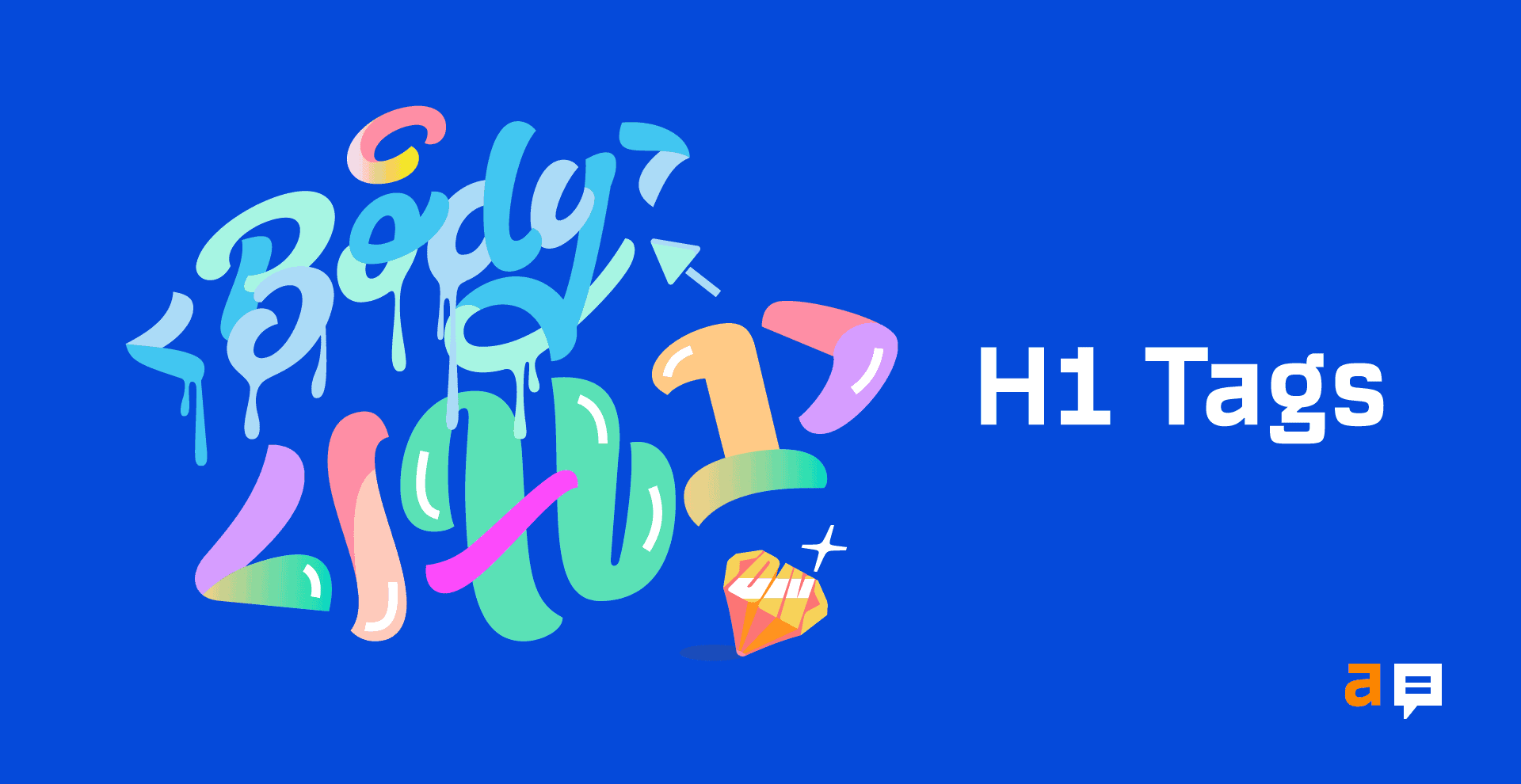 What is an H1 Tag? SEO Best Practices for 2021