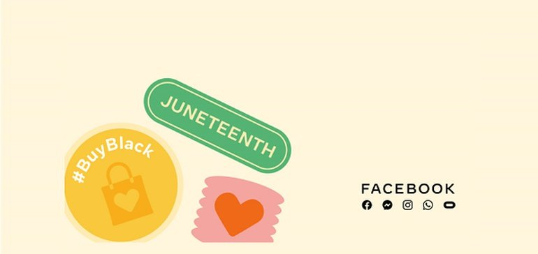 Facebook Highlights Black-Owned Businesses for Juneteenth, Provides Tools to Increase Awareness