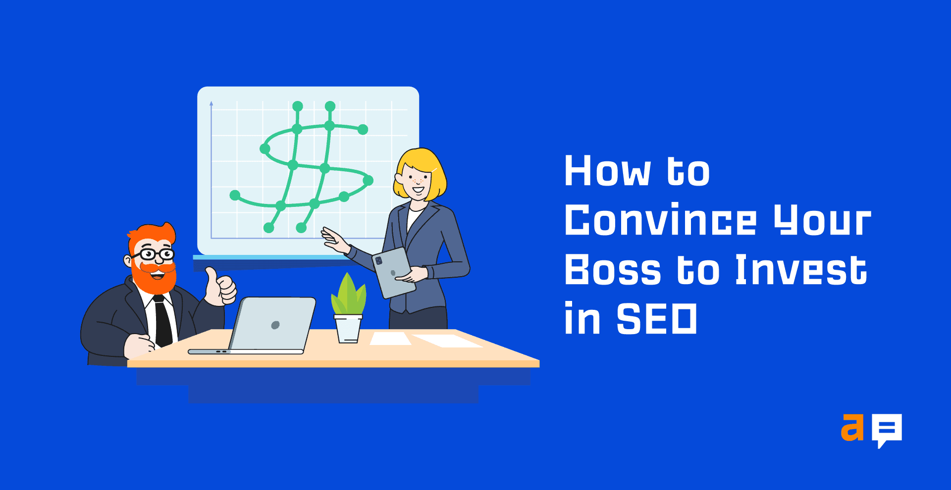 How to Convince Your Boss to Invest in SEO