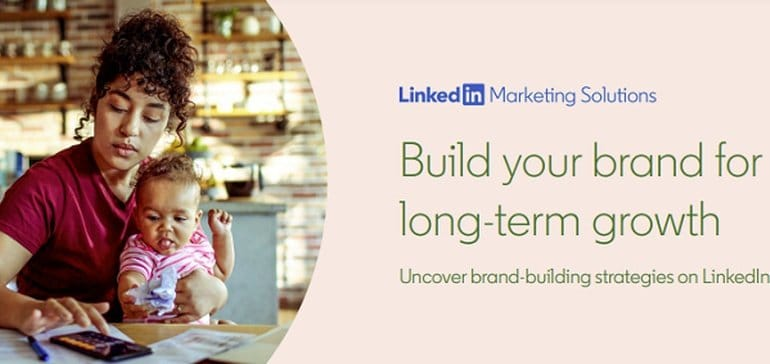 How to Maximize Your Brand Building Efforts on LinkedIn [Infographic]