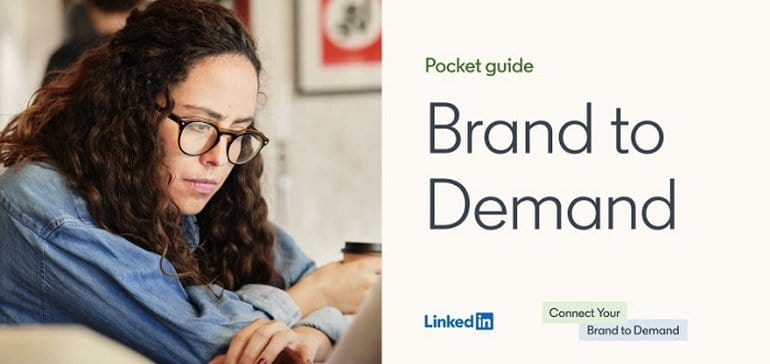 LinkedIn Publishes New Guide on Effective Brand Building Strategies