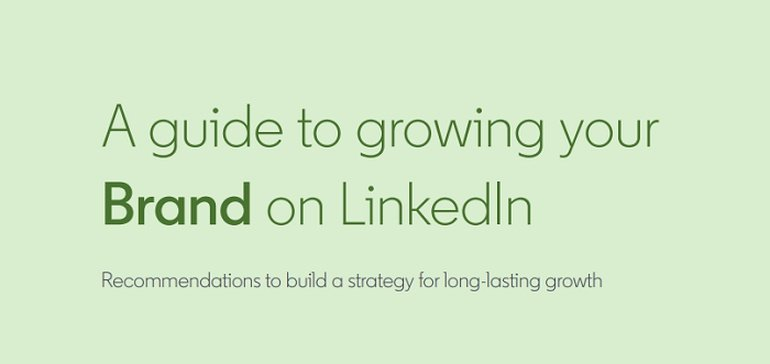 LinkedIn Publishes New Guide to Effective Brand Building on the Platform