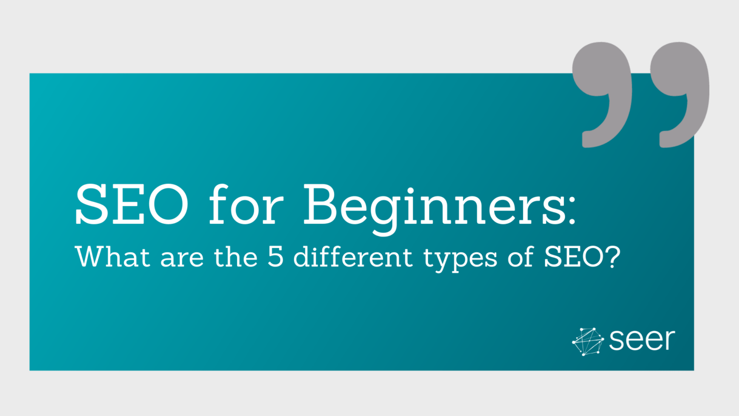 Types of SEO: On Page, Off Page, Local & More