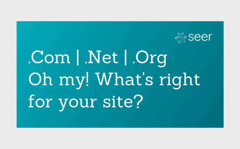 Domain Extensions 101: .Com vs .Net vs .Org
