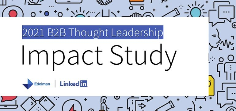 LinkedIn Shares New Research into Effective, and Ineffective, Thought Leadership Approaches