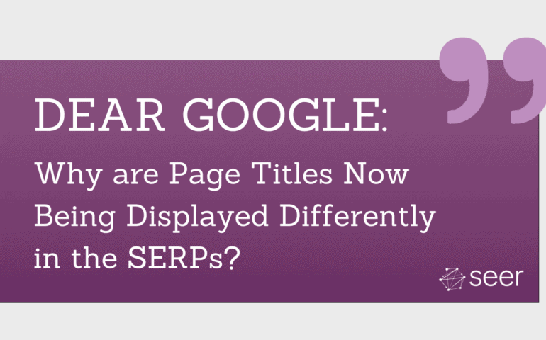 Why Google is Updating How Page Titles are Displayed & What You Can Do About It